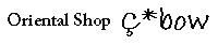Oriental Shop C*bow